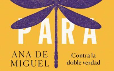Ana de Miguel lanza «Ética para Celia», lectura obligada para entender la filosofía desde una perspectiva feminista